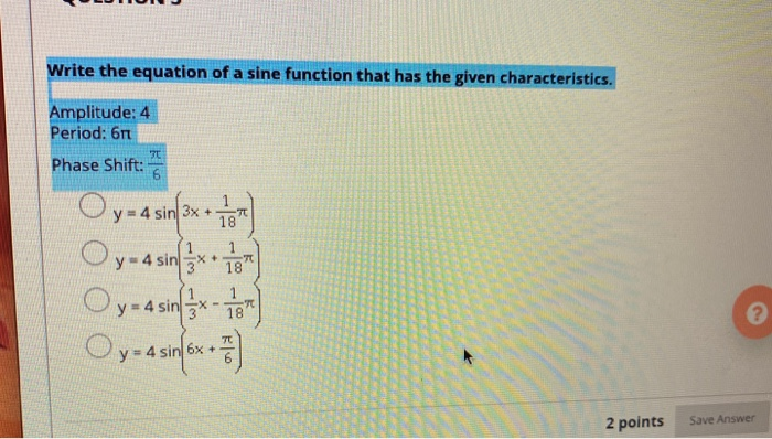Solved: Write The Equation Of A Sine Function That Has The ...