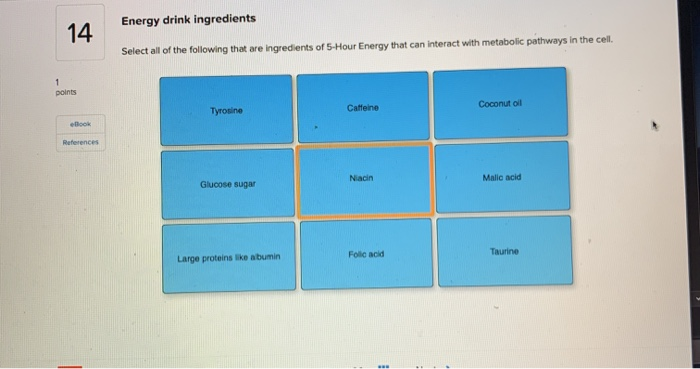 Solved: Energy Drink Ingredients Select