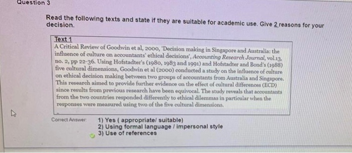 Question 3 Read the following texts and state if they are suitable for academic use. Give 2 reasons for your decision Text 1