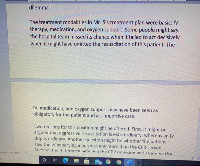 dilemma. The treatment modalities in Mr. Ss treatment plan were basic: IV therapy, medication, and oxygen support. Some peop