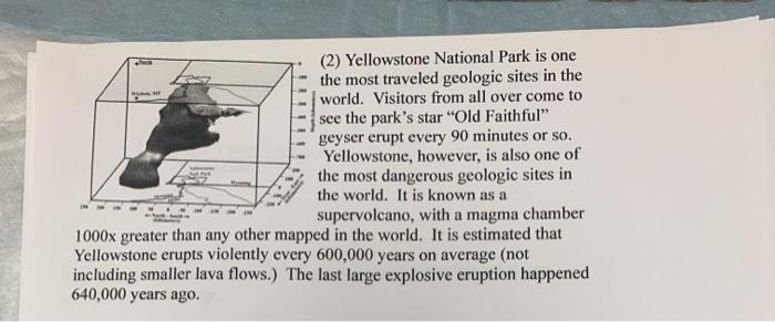 (2) Yellowstone National Park is one the most traveled geologic sites in the world. Visitors from all over come to see the pa