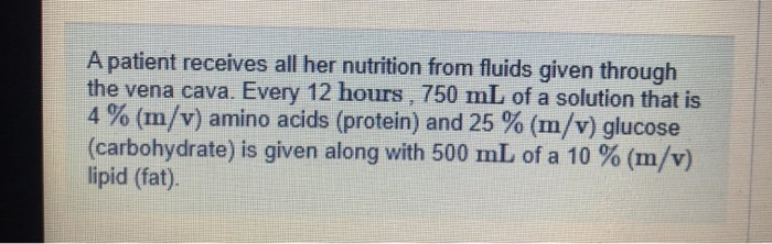 Solved A Patient Receives All Her Nutrition From Fluids G Chegg Com
