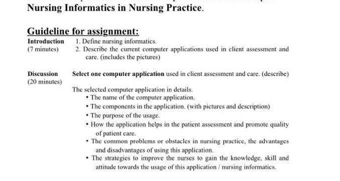 Nursing Informatics in Nursing Practice. Guideline for assignment: Introduction 1. Define nursing informatics. (7 minutes) 2.
