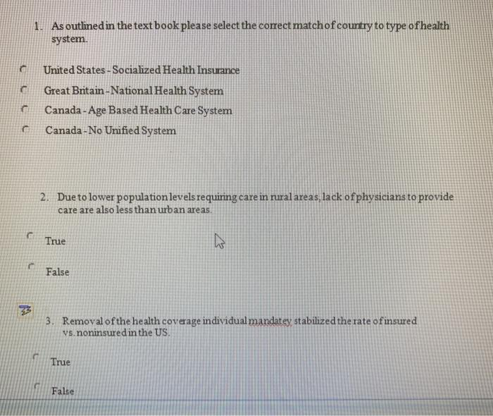 1. As outlined in the text book please select the correct match of country to type of health system. United States - Socializ