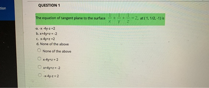 Solved: QUESTION 1 Tion The Equation Of Tangent Plane To T... | Chegg.com