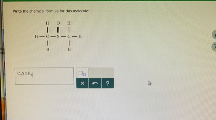 solved write the chemical formula for this molecule h oh