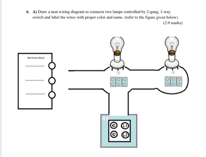 solved 6 a draw a neat wiring diagram to connects two l