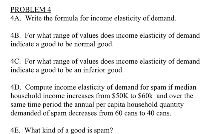 Solved Problem 4 4a Write The Formula For Income Elastic