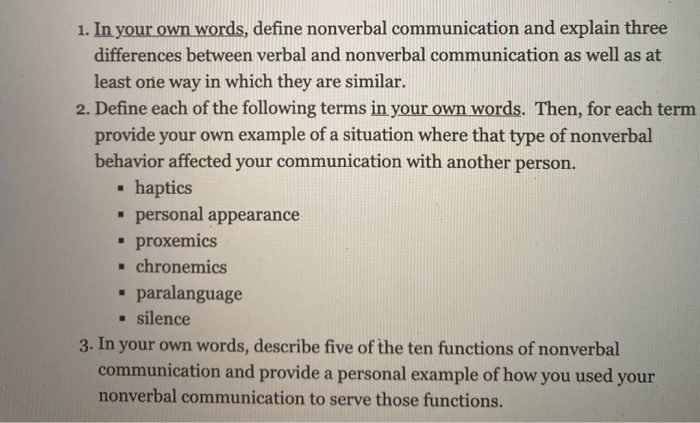 Solved 1 In Your Own Words Define Nonverbal Communicati Chegg Com Provide examples of types of nonverbal communication that fall under these categories. 1 in your own words define nonverbal