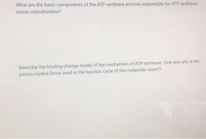 Solved What Are The Basic Components Of The Atp Synthase Chegg Com