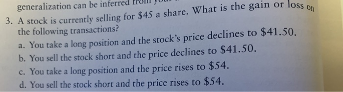 generalization can be inferred from your 3. A stock is currently selling for $45 a share. What is the gain or loss the follow