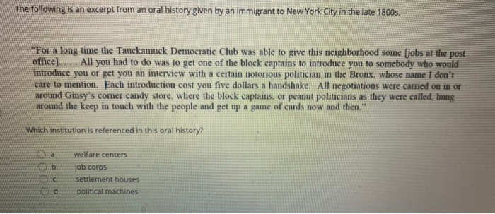 The following is an excerpt from an oral history given by an immigrant to New York City in the late 1800s. For a long time th