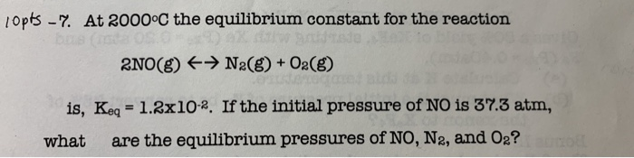 Solved: Lopts - 7. At 2000°C The Equilibrium Constant For