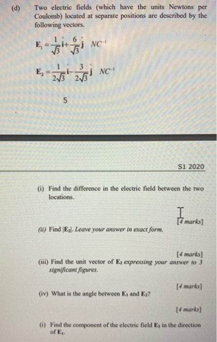 Solved: Two Electric Fields (which Have The Units Newtons | Chegg.com