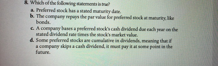 Solved: 8. Which Of The Following Statements Is True? A. P ...