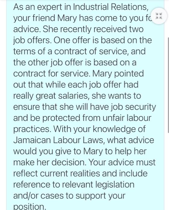 УК AR As an expert in Industrial Relations, your friend Mary has come to you fc advice. She recently received two job offers.