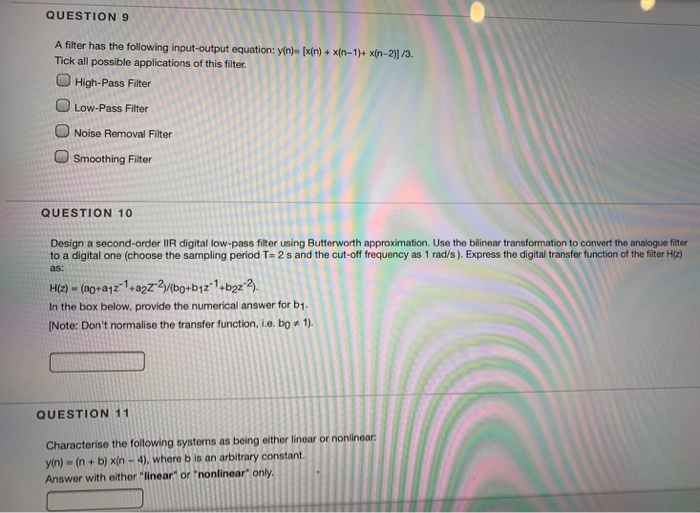 Solved Question 9 A Filter Has The Following Input Output Chegg Com