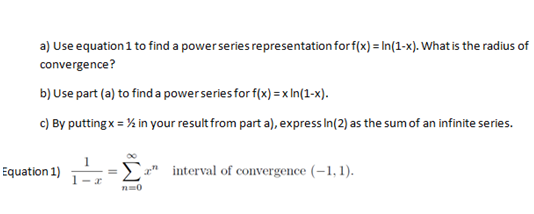 Use equation 1 to find a power series representati