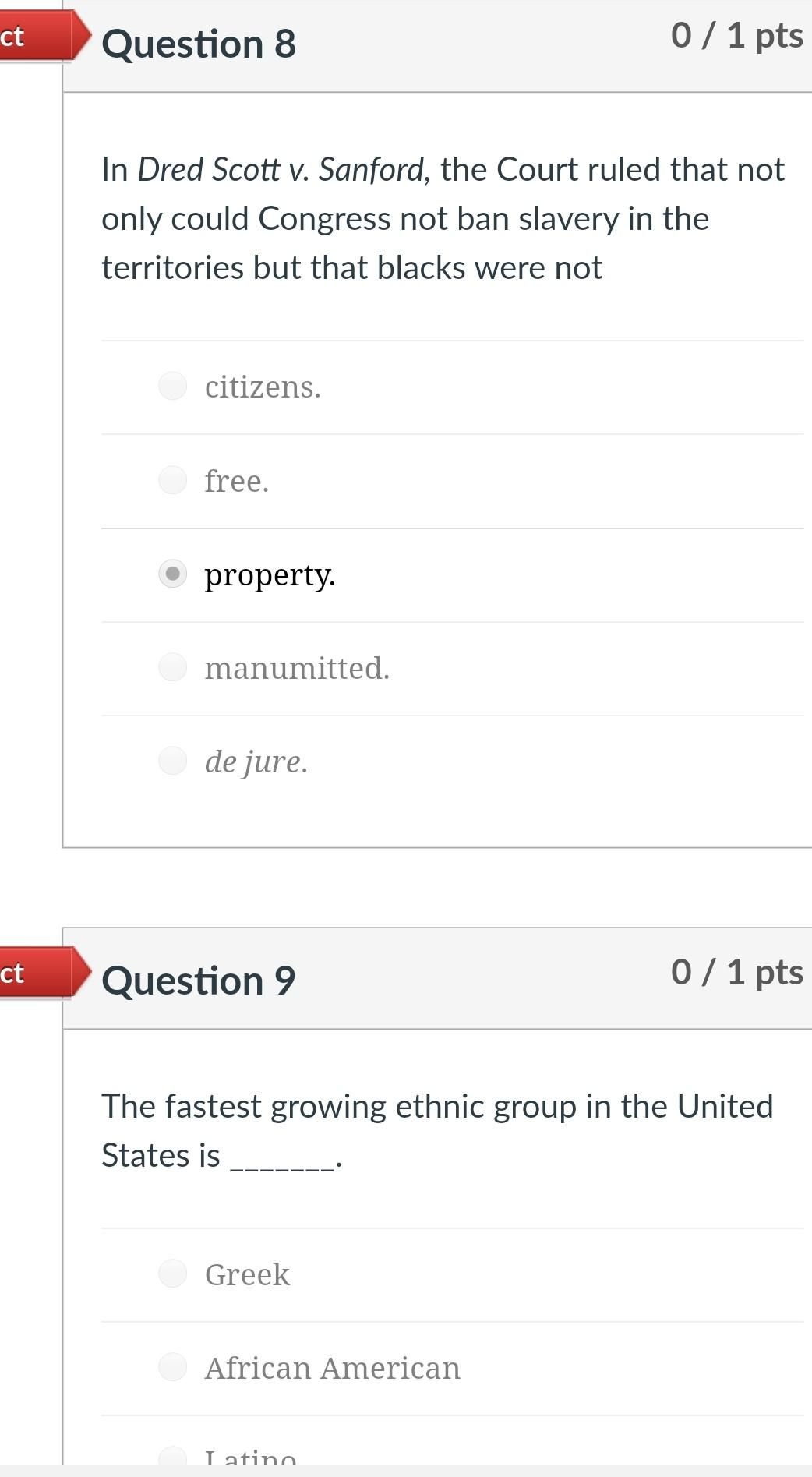 ct Question 8 0 / 1 pts In Dred Scott v. Sanford, the Court ruled that not only could Congress not ban slavery in the territo