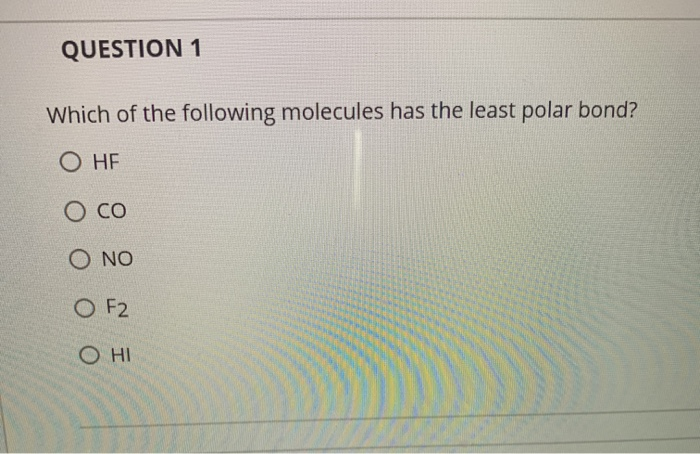 Solved Question 1 Which Of The Following Molecules Has Th Chegg Com