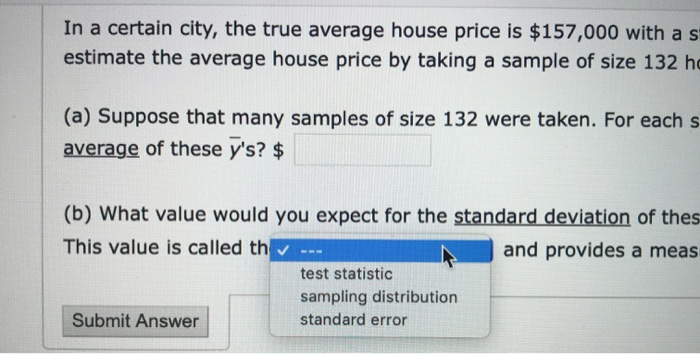 Solved In A Certain City The True Average House Price Is