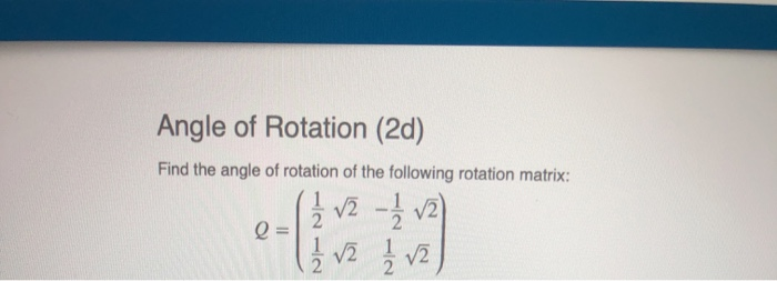 Angle Of Rotation (2d) Find The Angle Of Rotation