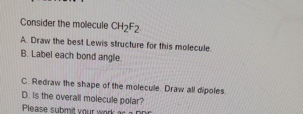 Solved Consider The Molecule Ch2f2 A Draw The Best Lewis Chegg Com