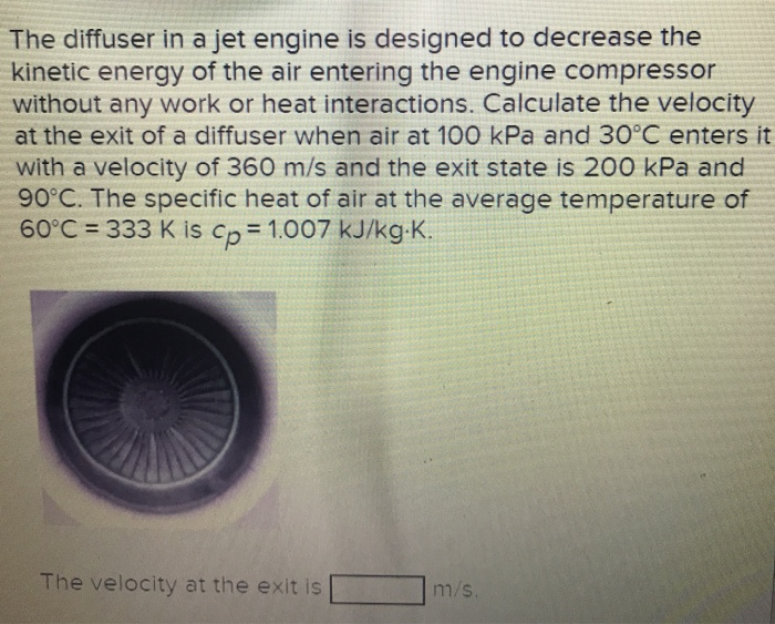 Solved The Diffuser In A Jet Engine Is Designed To Decrea Chegg Com