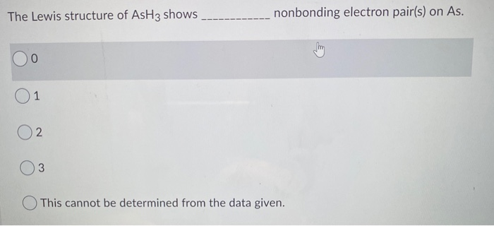 Solved  The Lewis Structure Of Ash3 Shows Nonbonding Elect