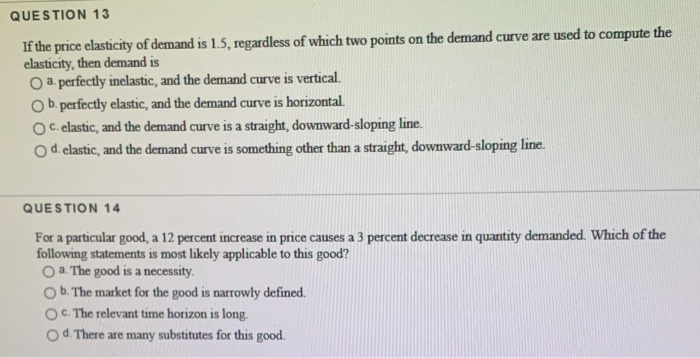 Solved Question 13 If The Price Elasticity Of Demand Is 1