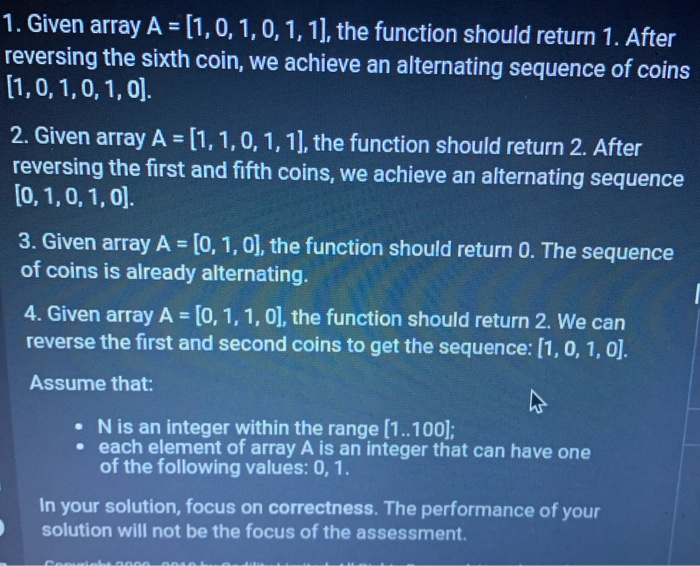 1. Given array A = [1,0, 1, 0, 1, 1), the function should return 1. After reversing the sixth coin, we achieve an alternating