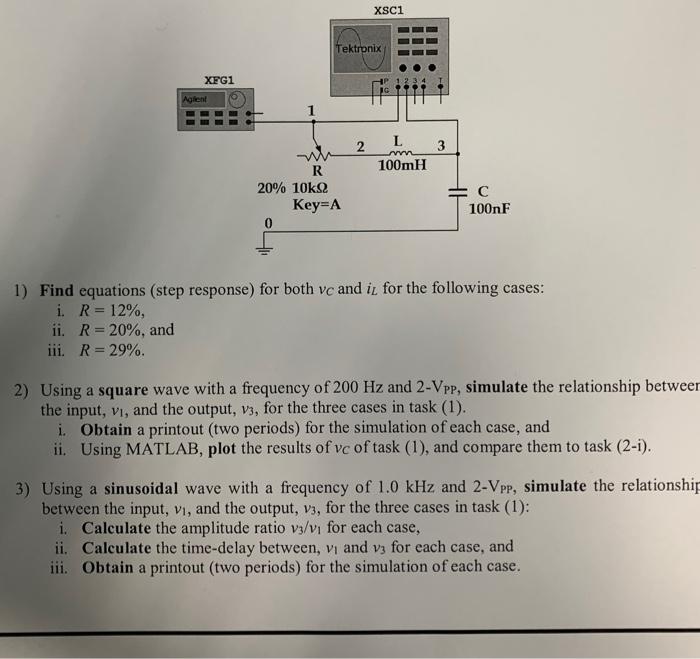 Solved: XSC1 Tektronix XFG1 Agilent L 2 100mH R 20% 10KQ С