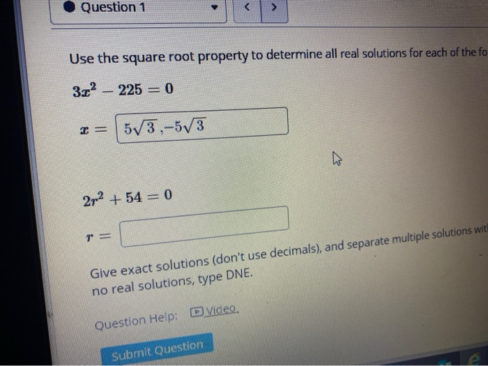 Solved Question 1 Use The Square Root Property To Determi Chegg Com This means simplified fractions and square roots. question 1 use the square root property