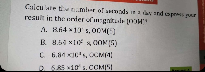 Solved Calculate The Number Of Seconds In A Day And Expre Chegg Com