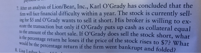 payment 10 m 7. After an analysis of Lion/Bear, Inc., Karl OGrady has concluded that the firm will face financial difficulty