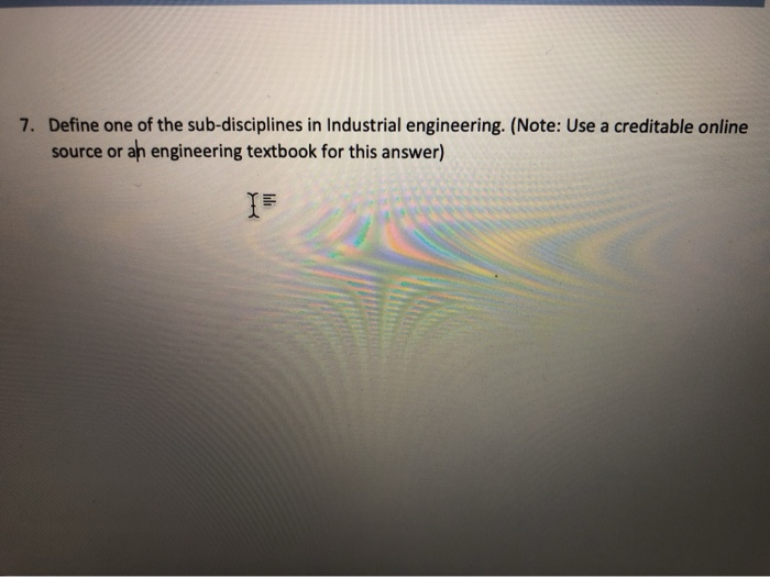 Solved 7 Define One Of The Sub Disciplines In Industrial Chegg Com