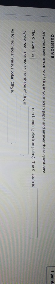Solved Question 8 1 Point Draw The Lewis Structure Of Cif Chegg Com