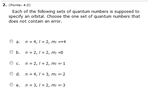 Solved: Each Of The Following Sets Of Quantum Numbers Is S ...