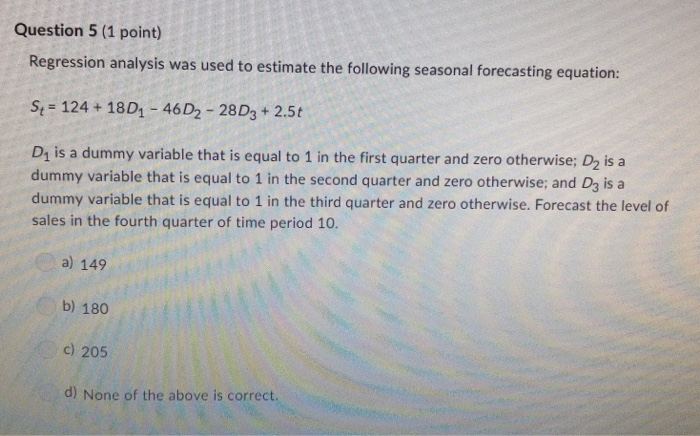 Question 5 (1 Point) Regression Analysis Was Used     | Chegg com