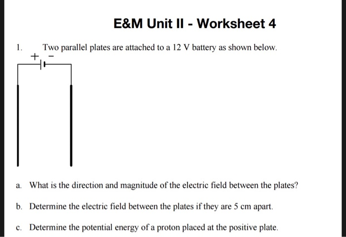 Solved: E&M Unit II - Worksheet 4 1 Two Parallel Plates Ar ...