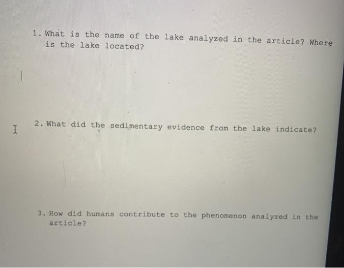 1. What is the name of the lake analyzed in the article? Where is the lake located? I 2. What did the sedimentary evidence fr