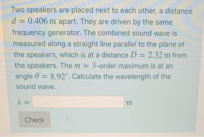 Solved: Two Speakers Are Placed Next To Each Other, A Dist