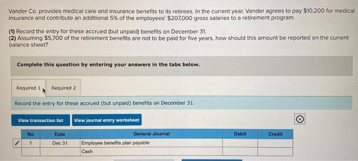 Solved: Vander Co. Provides Medical Care And Insurance Ben ...