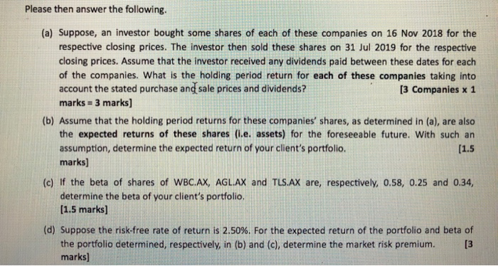 Please then answer the following. (a) Suppose, an investor bought some shares of each of these companies on 16 Nov 2018 for t