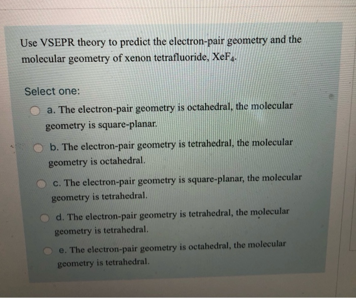 Solved Use Vsepr Theory To Predict The Electron Pair Geom Chegg Com