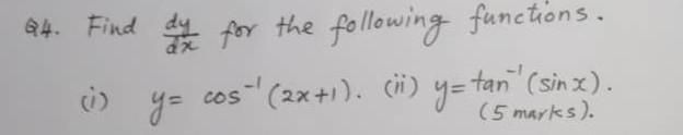 64. Find de la for the following functions. cos (2x+1). (hi) y=tan (sin x). y= (5 marks).