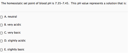 Solved The Homeostatic Set Point Of Blood Ph Is 7 35 7 45