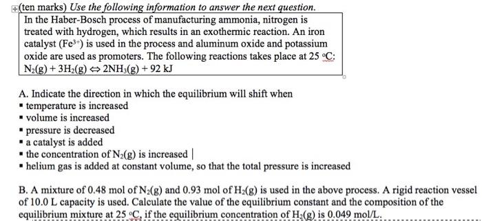 +(ten marks) Use the following information to answer the next question. In the Haber-Bosch process of manufacturing ammonia,