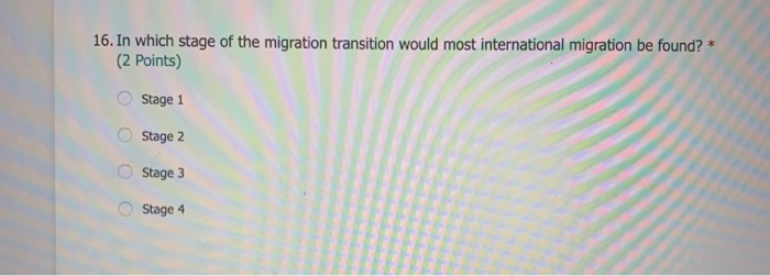 Solved 16 In Which Stage Of The Migration Transition Wou Chegg Com