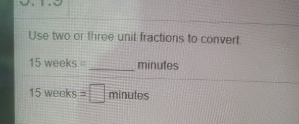 Three Unit Fractions To Convert 15 Week
